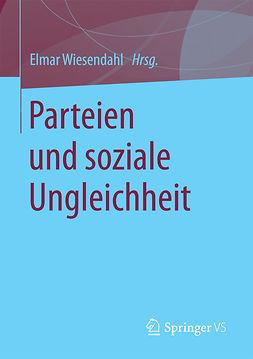 Wiesendahl, Elmar - Parteien und soziale Ungleichheit, ebook