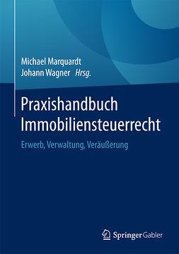 Marquardt, Michael - Praxishandbuch Immobiliensteuerrecht, e-bok