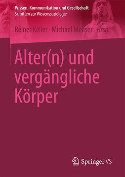 Keller, Reiner - Alter(n) und vergängliche Körper, ebook