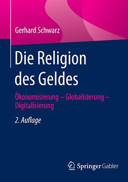 Schwarz, Gerhard - Die Religion des Geldes, e-bok