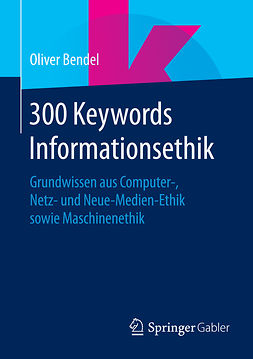 Bendel, Oliver - 300 Keywords Informationsethik, ebook