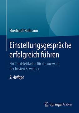 Hofmann, Eberhardt - Einstellungsgespräche erfolgreich führen, ebook