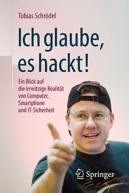 Schrödel, Tobias - Ich glaube, es hackt!, ebook