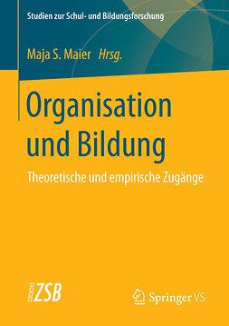 Maier, Maja S. - Organisation und Bildung, ebook
