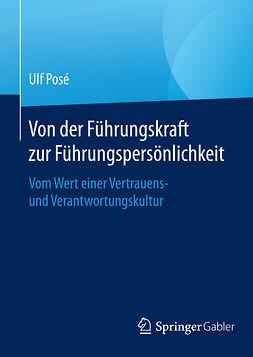 Posé, Ulf - Von der Führungskraft zur Führungspersönlichkeit, ebook