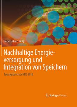 Schulz, Detlef - Nachhaltige Energieversorgung und Integration von Speichern, ebook