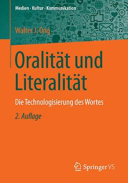 Ong, Walter J. - Oralität und Literalität, ebook