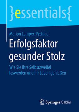 Lemper-Pychlau, Marion - Erfolgsfaktor gesunder Stolz, ebook