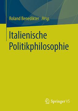 Benedikter, Roland - Italienische Politikphilosophie, e-bok