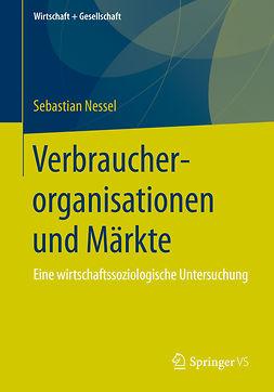Nessel, Sebastian - Verbraucherorganisationen und Märkte, ebook