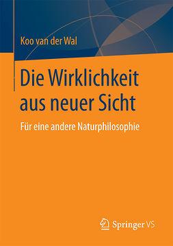 Wal, Koo van der - Die Wirklichkeit aus neuer Sicht, ebook