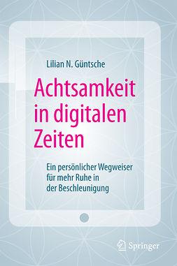 Güntsche, Lilian N. - Achtsamkeit in digitalen Zeiten, ebook