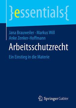 Brauweiler, Jana - Arbeitsschutzrecht, ebook