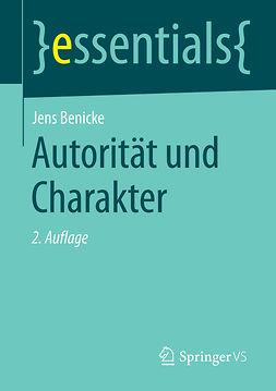 Benicke, Jens - Autorität und Charakter, ebook
