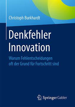 Burkhardt, Christoph - Denkfehler Innovation, ebook
