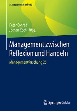 Conrad, Peter - Management zwischen Reflexion und Handeln, ebook
