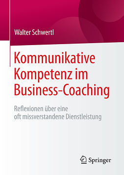 Schwertl, Walter - Kommunikative Kompetenz im Business-Coaching, ebook