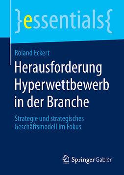 Eckert, Roland - Herausforderung Hyperwettbewerb in der Branche, e-bok