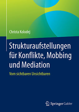 Kolodej, Christa - Strukturaufstellungen für Konflikte, Mobbing und Mediation, e-bok