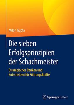 Gupta, Milon - Die sieben Erfolgsprinzipien der Schachmeister, ebook