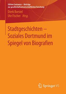 Borstel, Dierk - Stadtgeschichten - Soziales Dortmund im Spiegel von Biografien, ebook