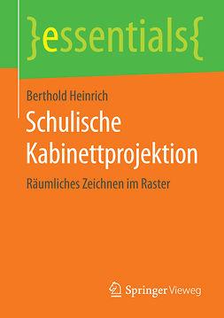 Heinrich, Berthold - Schulische Kabinettprojektion, ebook