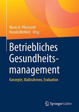 Mehlich, Harald - Betriebliches Gesundheitsmanagement, ebook