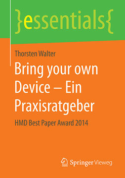 Walter, Thorsten - Bring your own Device – Ein Praxisratgeber, e-kirja