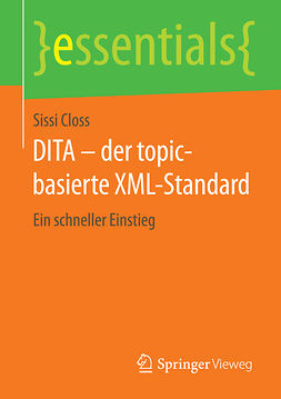 Closs, Sissi - DITA – der topic-basierte XML-Standard, ebook