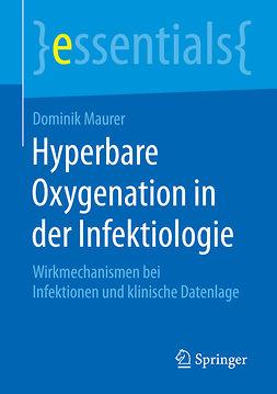 Maurer, Dominik - Hyperbare Oxygenation in der Infektiologie, ebook