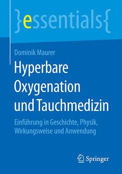 Maurer, Dominik - Hyperbare Oxygenation und Tauchmedizin, ebook