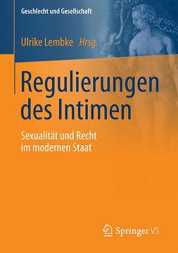 Lembke, Ulrike - Regulierungen des Intimen, ebook