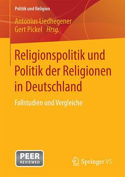 Liedhegener, Antonius - Religionspolitik und Politik der Religionen in Deutschland, e-bok
