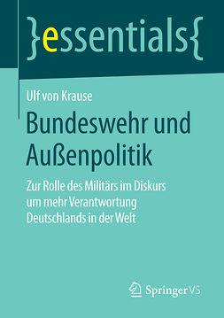 Krause, Ulf von - Bundeswehr und Außenpolitik, ebook