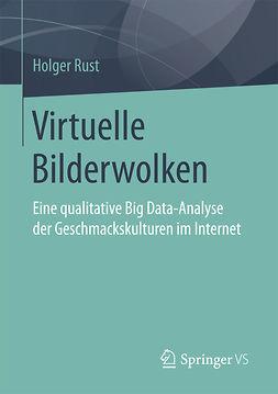 Rust, Holger - Virtuelle Bilderwolken, ebook
