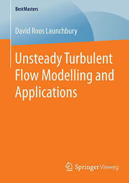 Launchbury, David Roos - Unsteady Turbulent Flow Modelling and Applications, ebook