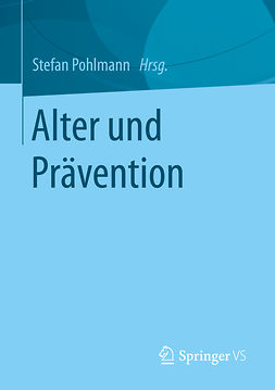 Pohlmann, Stefan - Alter und Prävention, ebook
