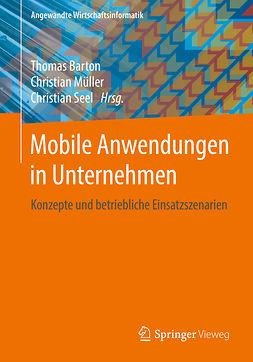 Barton, Thomas - Mobile Anwendungen in Unternehmen, ebook