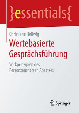 Hellwig, Christiane - Wertebasierte Gesprächsführung, ebook