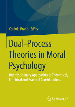 Brand, Cordula - Dual-Process Theories in Moral Psychology, ebook