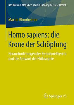 Rhonheimer, Martin - Homo sapiens: die Krone der Schöpfung, ebook