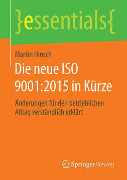 Hinsch, Martin - Die neue ISO 9001:2015 in Kürze, ebook