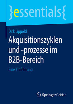 Lippold, Dirk - Akquisitionszyklen und -prozesse im B2B-Bereich, e-bok