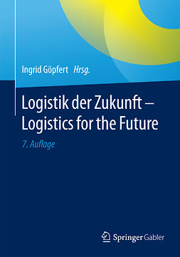 Göpfert, Ingrid - Logistik der Zukunft - Logistics for the Future, ebook