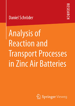 Schröder, Daniel - Analysis of Reaction and Transport Processes in Zinc Air Batteries, ebook