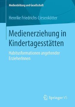 Friedrichs-Liesenkötter, Henrike - Medienerziehung in Kindertagesstätten, ebook