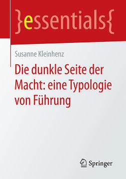 Kleinhenz, Susanne - Die dunkle Seite der Macht: eine Typologie von Führung, ebook