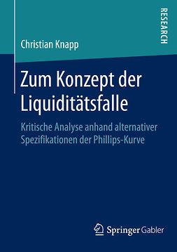 Knapp, Christian - Zum Konzept der Liquiditätsfalle, ebook