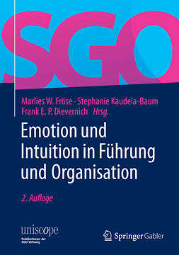 Dievernich, Frank E. P. - Emotion und Intuition in Führung und Organisation, ebook