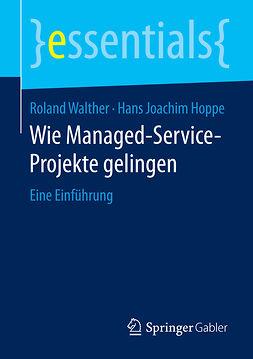 Hoppe, Hans Joachim - Wie Managed-Service-Projekte gelingen, ebook